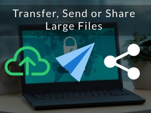 Transfer Send Share Large Files