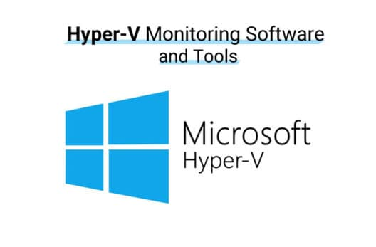 Best hyper-v monitoring software and tools